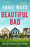 Beautiful Bad: 'An ending like no other!' Amazon reviewer (English Edition)