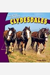 Clydesdales (The World of Horses) Library Binding