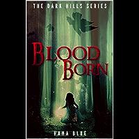 Blood Born (The Dark Hills Series Book 1)