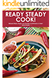 Ready Steady Cook!: Midweek Meals, Snacks, and Lite Bites in 30 Minutes or Under!