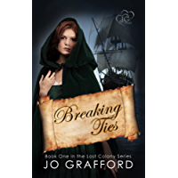 Breaking Ties (Lost Colony Series Book 1) (English Edition)