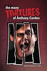 The Many Tortures of Anthony Cardno Kindle Edition