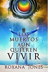 Los muertos aún quieren vivir (Mientras aprendía a ser Dios nº 2) (Spanish Edition) Kindle Edition