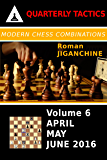 Modern Chess Combinations: April, May, June 2016 (Quarterly Chess Tactics)