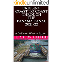 CRUISING COAST TO COAST THROUGH THE PANAMA CANAL 2021-22: A Guide on What to Expect