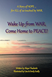 Wake up from War, Come Home to Peace