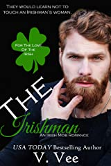 The Irishman: Book 1 (For The Love Of The Irish) Kindle Edition