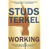 Working: People Talk About What They Do All Day and How They Feel About What They Do