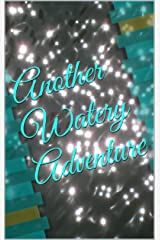 Another Watery Adventure Kindle Edition