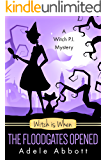 Witch Is When The Floodgates Opened (A Witch P.I. Mystery Book 7) (English Edition)