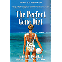 The Perfect Gene Diet: Use Your Body's Own APO E Gene to Treat High Cholesterol, Weight Problems, Heart Disease, Alzheimer's...and More!