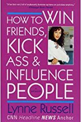 How to Win Friends, Kick Ass and Influence People: A Memoir Kindle Edition