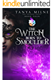 The Witch Born to Smoulder (Inferno Book 4)