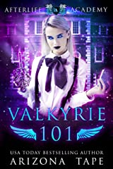 Valkyrie 101: How to become a Valkyrie (The Afterlife Academy: Valkyrie Book 1) Kindle Edition