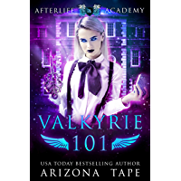 Valkyrie 101: How to become a Valkyrie (The Afterlife Academy: Valkyrie Book 1) (English Edition)