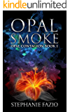 Opal Smoke (Opal Contagion Book 1)