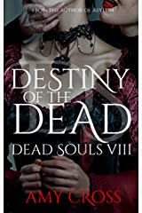 Destiny of the Dead (Dead Souls Book 8) Kindle Edition
