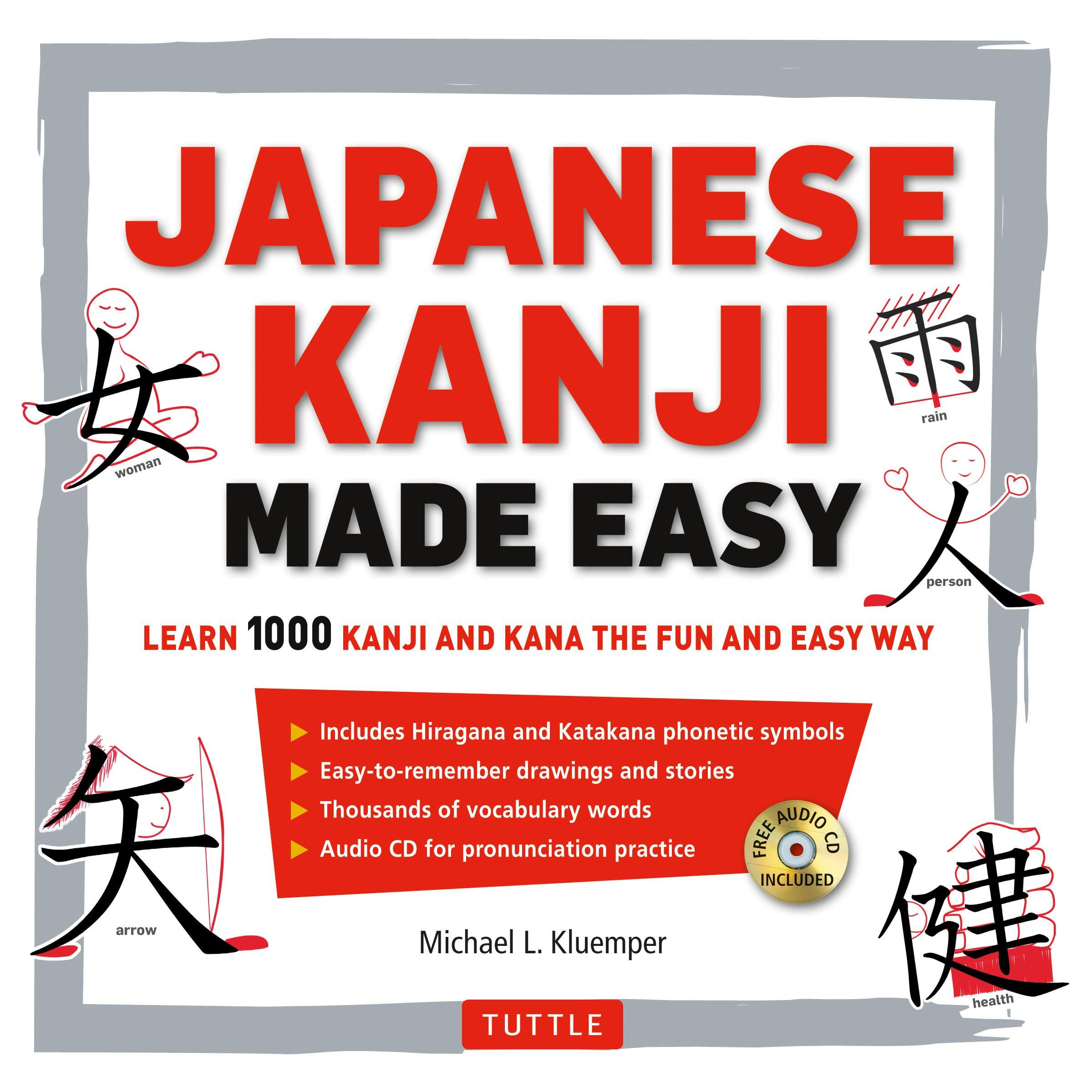 Japanese Kanji Made Easy Learn 1 000 Kanji And Kana The Fun And