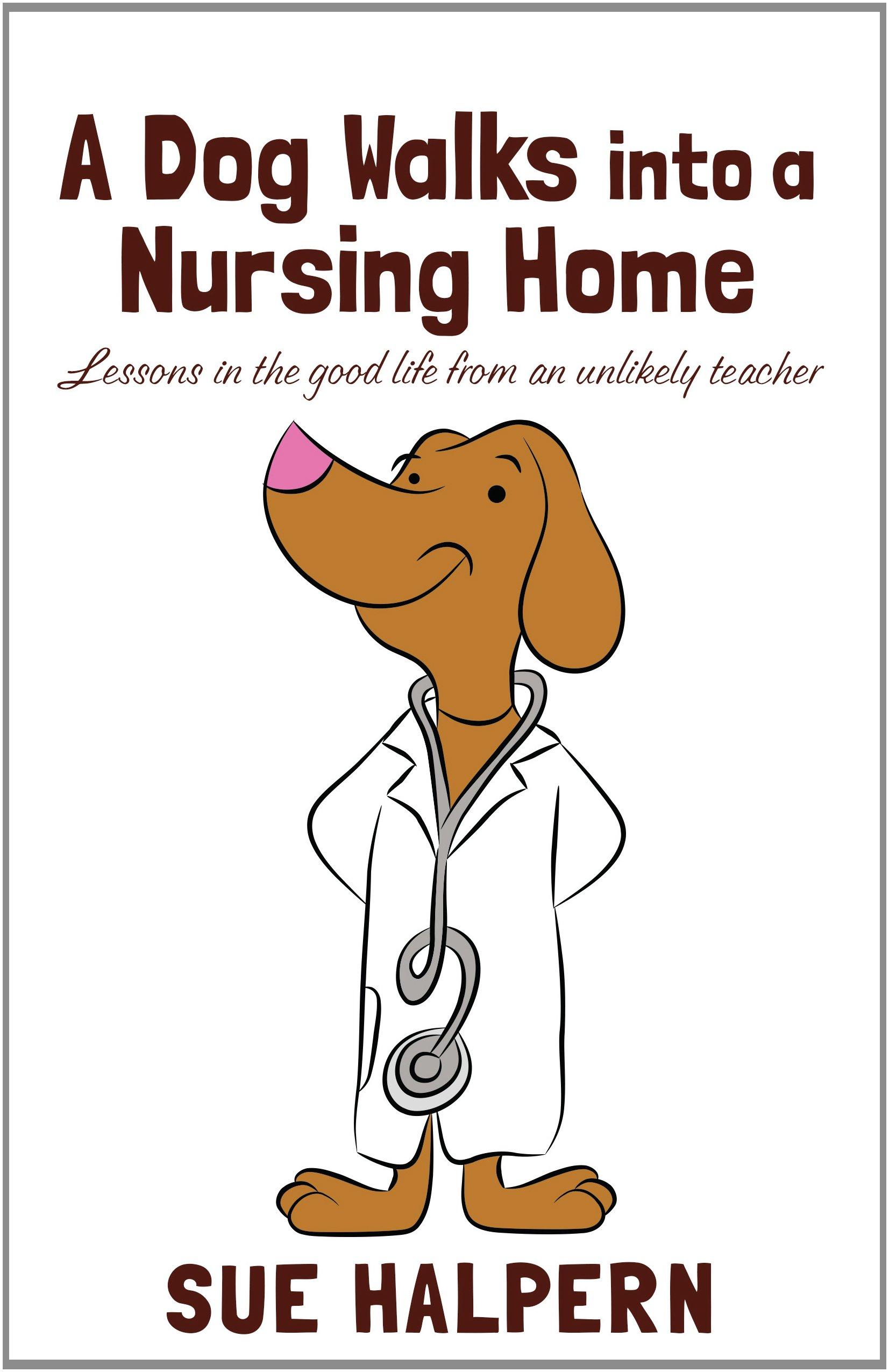 Read Online A Dog Walks Into A Nursing Home (Thorndike Nonfiction) ebook