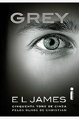 Grey: Cinquenta Tons de Cinza Pelos Olhos de Christian eBook Kindle