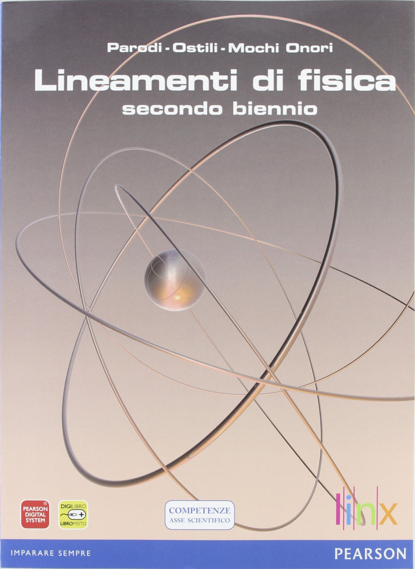 Lineamenti di fisica. Per le Scuole superiori. Con espansione online: 1 Copertina flessibile – 1 gen 2012 Parodi Ostili Linx 8863643865