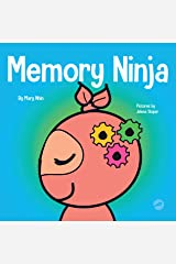 Memory Ninja: A Children's Book About Learning and Memory Improvement (Ninja Life Hacks 48) Kindle Edition