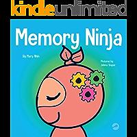 Memory Ninja: A Children's Book About Learning and Memory Improvement (Ninja Life Hacks 48)