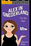 On the Run (Alex in Onederland, Book 5)