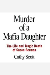 Murder of a Mafia Daughter: The Story Behind the Suspicions Robert Durst Murdered Susan Berman & The Life and Tragic Death of Susan Berman Audible Audiobook