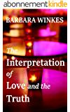 The Interpretation of Love and the Truth (English Edition)