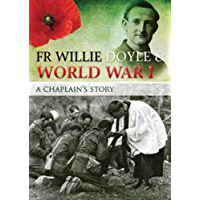 Fr Willie Doyle & World War I: A Chaplain's Story