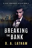 A Very Corporate Affair Book 5: Breaking the Bank (The Corporate Series)