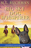 Big Sky Dog Whisperer: a Henderson's Ranch Big Sky romance story (Henderson's Ranch Book 8)