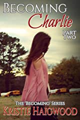 Becoming Charlie - Part Two Kindle Edition