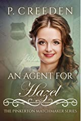 An Agent for Hazel (The Pinkerton Matchmaker Book 68) Kindle Edition