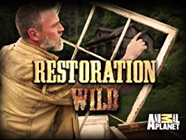 Restoration Wild Season 1