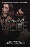 Systematic Siege #3 (Siege Serial)
