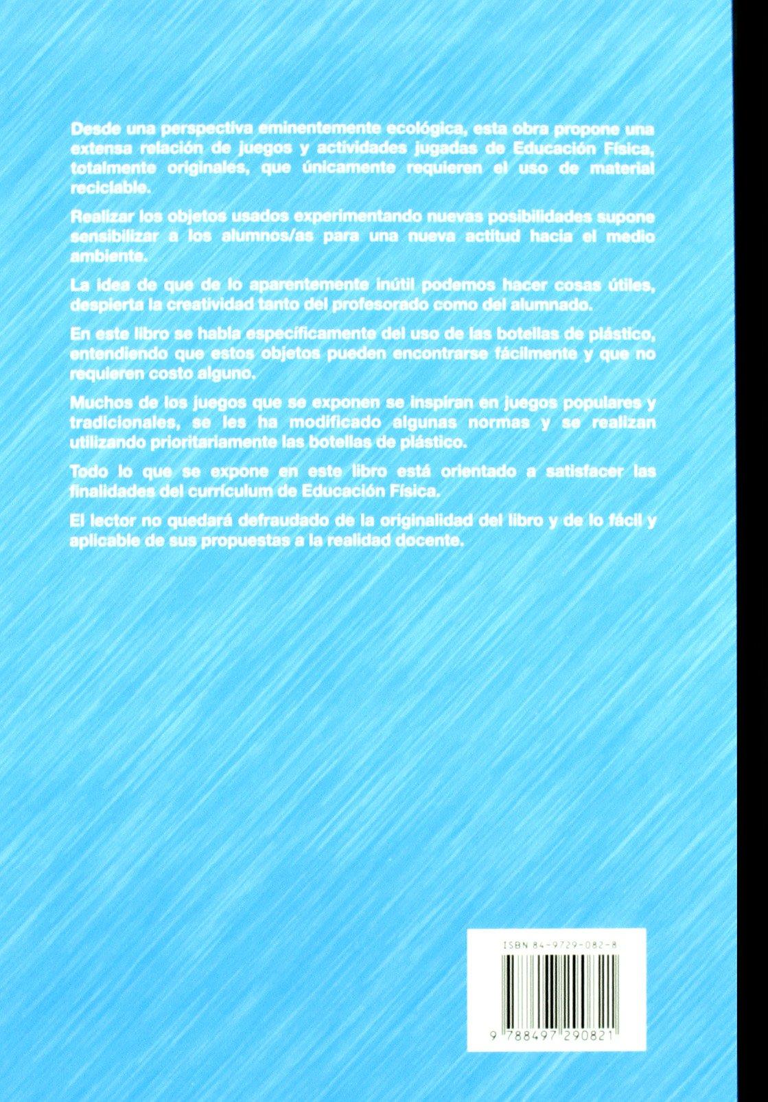 Juegos Ecológicos Con Botellas De Plástico (Spanish Edition): Manuel Gutiérrez Toca: 9788497290821: Amazon.com: Books