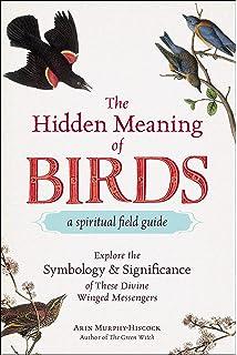 The Healing Wisdom of Birds: An Everyday Guide to Their Spiritual Songs & Symbolism