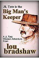 Big Man's Keeper (JL Tate Book 5) Kindle Edition