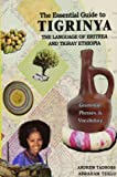 The Essential Guide to Tigrinya: The Language of Eritrea and Northern Ethiopia