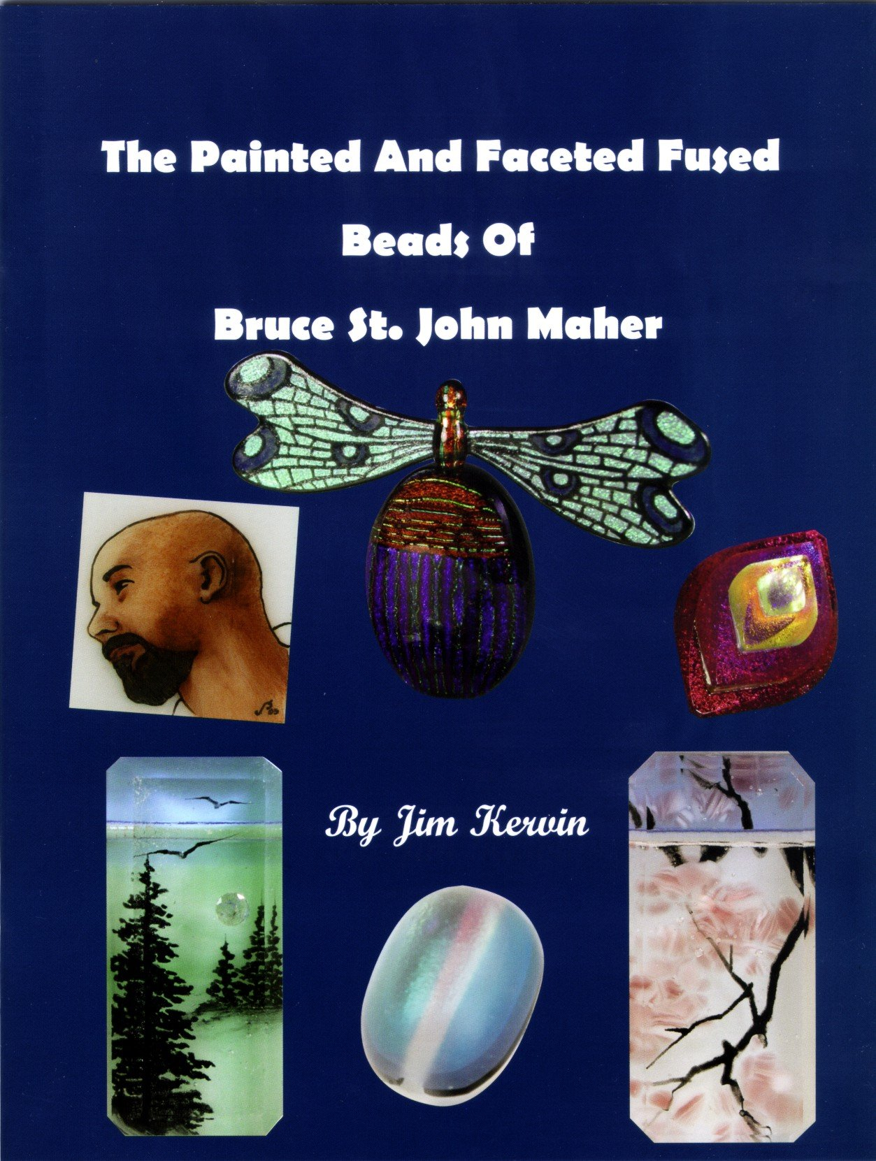 The Painted and Faceted Fused Beads of Bruce St. John Maher