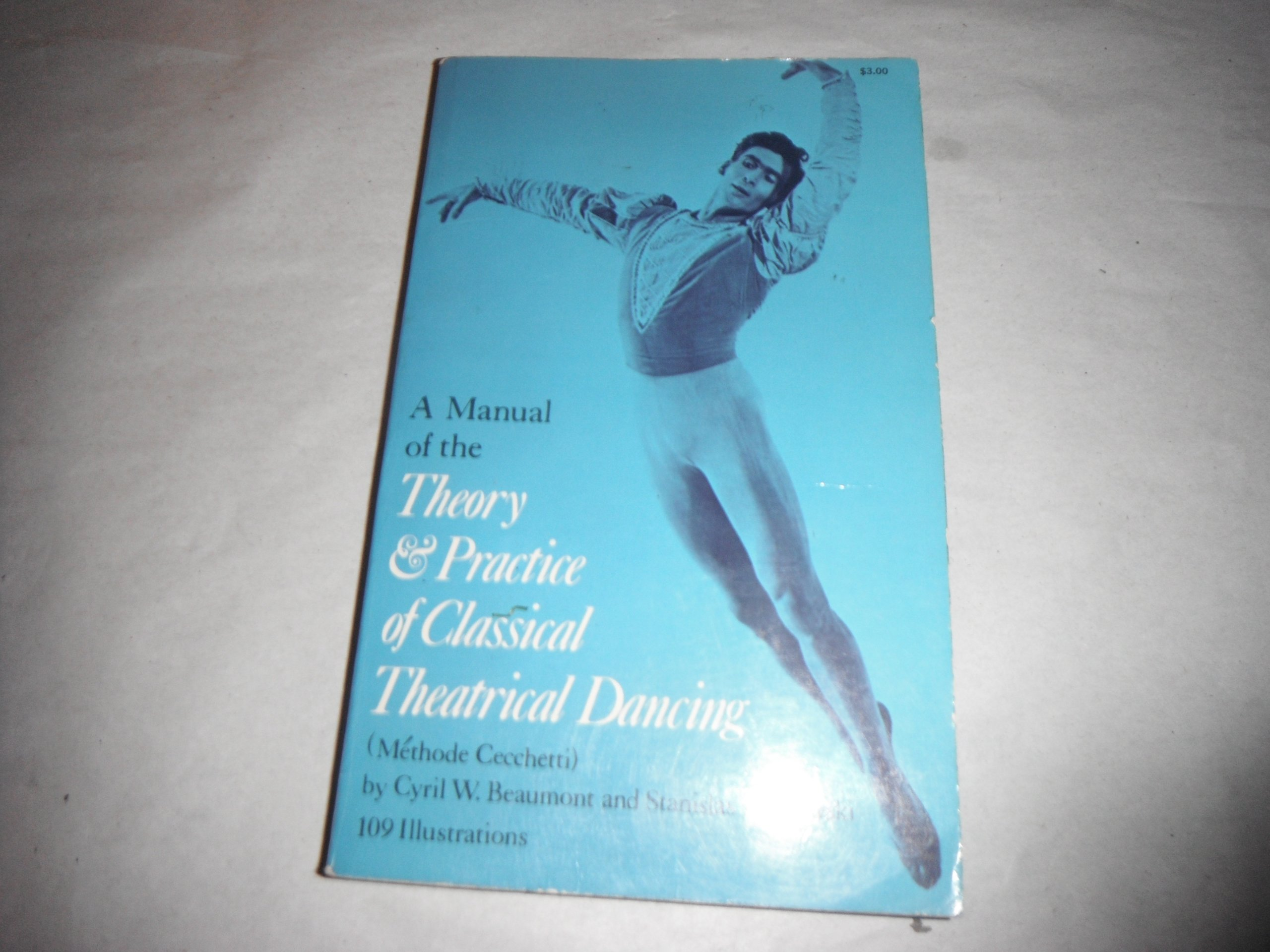A manual of the theory and practice of classical theatrical dancing  (méthode Cecchetti): Cyril W Beaumont: 9780486232232: Amazon.com: Books