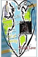 Gospel of Prosperity and Success: The Gospel of World Love (SunGrist Gospel Series Book 4) Kindle Edition