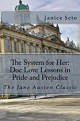 The System for Her: Doc Love Lessons in Pride and Prejudice: Jane Austen's Classic and Betty Neels Kindle Edition