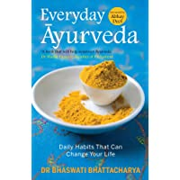Everyday Ayurveda : Daily Habits That Can Change Your Life