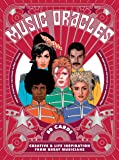 Music Oracles: Creative and Life Inspiration from 50 Musical Icons (Channel your oracle's advice on attitude, lifestyle or inspiration!)
