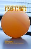 Die besten Muskelaufbau-Shakes fürs Tischtennis: Proteinreiche Gerichte, um dich stärker und schneller zu machen (German Edition)
