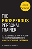 The Prosperous Personal Trainer: Transform Your Business With High Value Online Programs