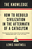 The Knowledge: How to Rebuild Civilization in the Aftermath of a Cataclysm (English Edition)